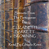 Elizabeth Barrett Browning - Sonnets From The Portuguese by Elizabeth Barrett Browning