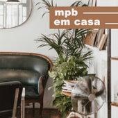 MPB Em Casa by Various Artists