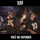 Você Vai Entender by 1Kilo, Pablo Martins, Morgado, NaBrisa
