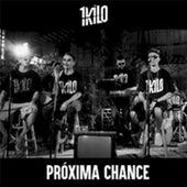Próxima Chance by 1Kilo, Baviera, Knust, MD