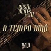 O Tempo Dirá (Rasta Beats Jam II) by 1Kilo, Morgado, Baviera, CT, Gabriel CamCam