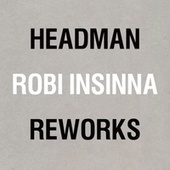 Headman / Robi Insinna Reworks by Various Artists