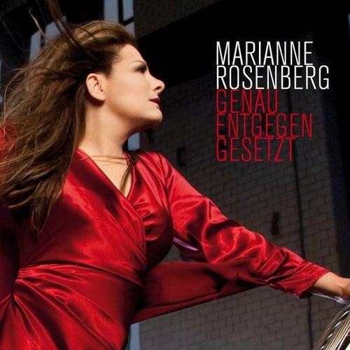 Genau entgegengesetzt von Marianne Rosenberg