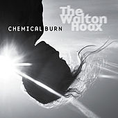 Chemical Burn EP by The Walton Hoax