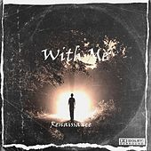 With Me by Renaissance