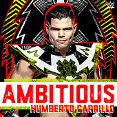 Ambitious (Humberto Carrillo) by WWE