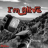I'm Alive von Rubix