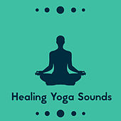 Healing Yoga Sounds - Feel Better with Amazing New Age Music, Asana Training, Deep Rest, Connect Your Body, Find Peace, Spirituality, Positive Vibes de Ambient Music Therapy