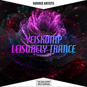 Yeiskomp Leisurely Trance - Aug 2020 by Various Artists