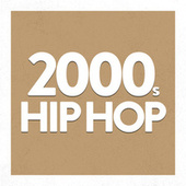 2000's Hip hop by Various Artists