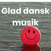Glad dansk musik - Dansk pop by Various Artists