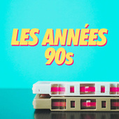 Les Années 90s by Various Artists