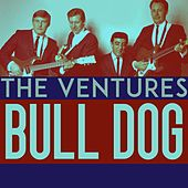 Bull Dog by The Ventures