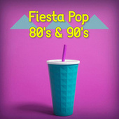 Fiesta Pop 80's & 90's von Various Artists