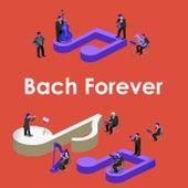 Bach Forever von Johann Sebastian Bach