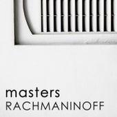 Masters: Rachmaninoff by Sergei Rachmaninov