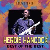 Best of the Best (Remastered) by Herbie Hancock