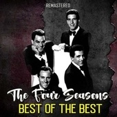 Best of the Best (Remastered) by The Four Seasons