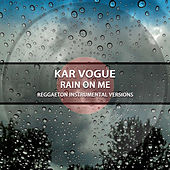 Rain On Me (Reggaeton Instrumental Versions) di Kar Vogue