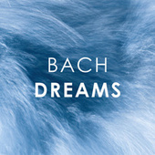 Bach: Dreams by Johann Sebastian Bach