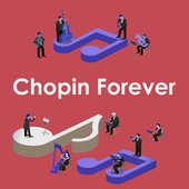 Chopin Forever by Frédéric Chopin