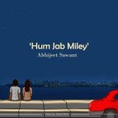 Hum Jab Miley de Abhijeet