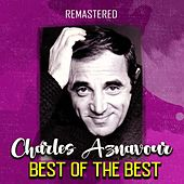 Best of the Best (Remastered) von Charles Aznavour