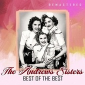 Best of the Best (Remastered) by The Andrews Sisters