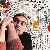 Things I Chose To Remember by Rhys Lewis