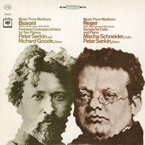 Music from Marlboro - Busoni: Fantasia Contrappuntistica for Two Pianos / Reger: Cello Sonata by Peter Serkin