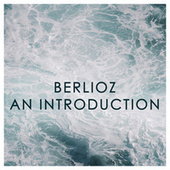 Berlioz: An Introduction von Hector Berlioz