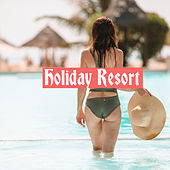 Holiday Resort: Ibiza's Greatest Chillout Music 2020 von Ibiza Chill Out