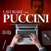 Lavorare con Puccini di Giacomo Puccini