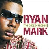 The Chosen Prodigy by Ryan Mark