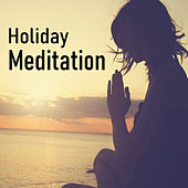 Holiday Meditation by Various Artists