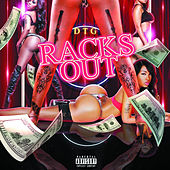 Racks Out by Dtg