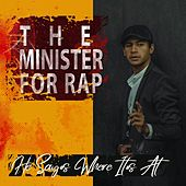 The Minister Of Rap - He Says Where It's At de Various Artists