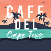 Cafe Del Cape Town by Various Artists