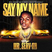 Say My Name von Mr. Serv-On