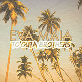 Eva Maia by To'outa Brothers