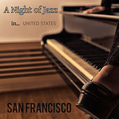 A Night of Jazz in United States: San Francisco by Various Artists