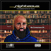 Be Conscious of... von RIGHTEOUS