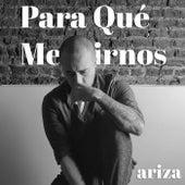 Para Qué Mentirnos by Ariza