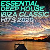 Essential Deep House Ibiza Classic Hits 2020 by Various Artists