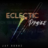 ECLECTIC PRaizE by Jay Hornz