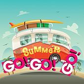 Summer Go! Go! Go! (The Best Summer Oldies Music) by Various Artists