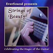 Strings Of Beauty - Celebrating The Magic Of The Guitar de Various Artists