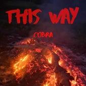 This Way de Cobra