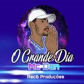 O Grande Dia by MC Dan