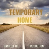Temporary Home by Danielle Lee